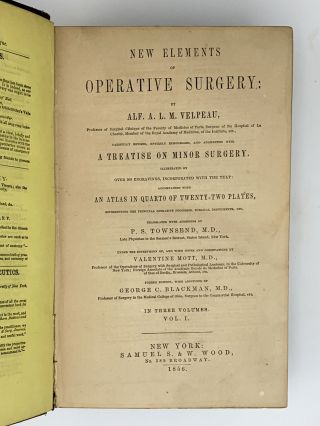 New Elements of Operative Surgery.; Translated with additions by P.S. Townsend, under the...