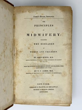 James's Burns, Improved. The Principles of Midwifery: Including the Diseases of Women and...