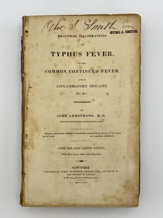 Practical Illustrations of Typhus Fever of the Common Continued Fever and of Inflammatory...