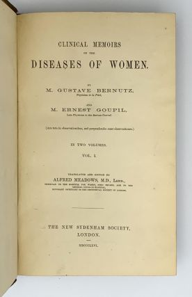 Clinical Memoirs on the Diseases of Women.; Translated and edited by Alfred Meadows. Gustave...