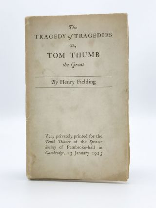 The Tragedy of Tragedies or, Tom Thumb the Great. Henry FIELDING