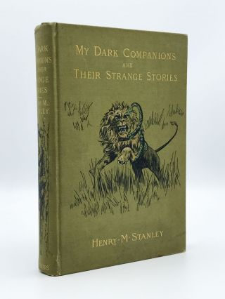My Dark Companions and their Strange Stories. Henry M. STANLEY