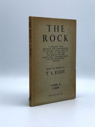 The Rock A Pageant Play. T. S. ELIOT