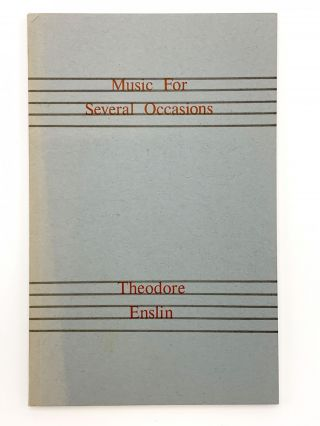 Music for Several Occasions. Theodore ENSLIN