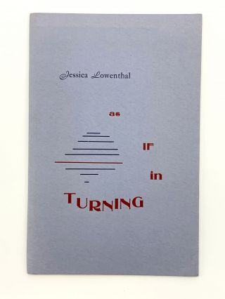 As if in turning. Jessica LOWENTHAL