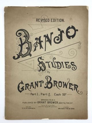 Banjo Studies Part 1 Part 2. Grant BROWER.