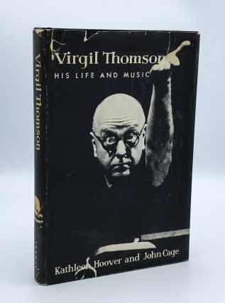 Virgil Thomson. His Life and Music. Kathleen HOOVER, John CAGE