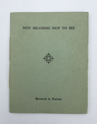 Not Meaning to See. Bernard FORREST