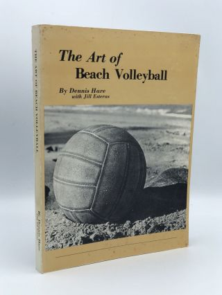 The Art of Beach Volleyball. Dennis HARE, Jill ESTERAS