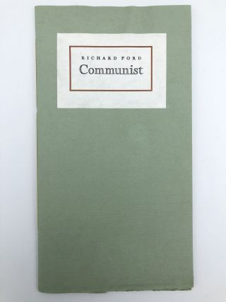 Communist. Richard FORD, b. 1944