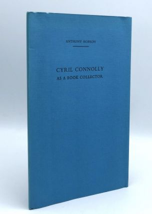 Cyril Connolly as a Book Collector. Anthony HOBSON