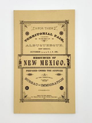 Resources of New Mexico. Prepared for the Territorial Fair to be held at Albuquerque, N.M., Oct....