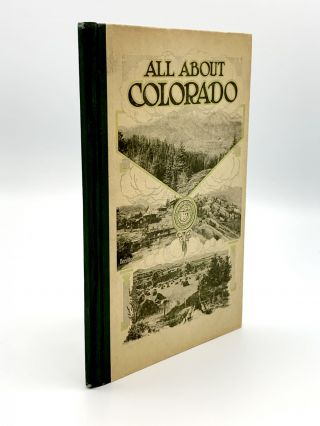 All About Colorado for Home-Seekers, Tourists, Investors, Health-Seekers. Thomas TONGE, compiler