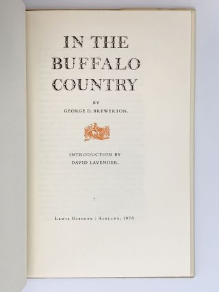 In the Buffalo Country. George D. BREWERTON