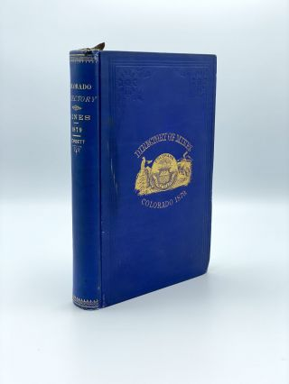 The Colorado Directory of Mines, Containing a Description of the Mines and Mills, and the Mining...