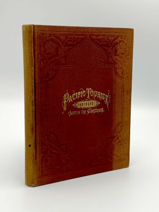 The Pacific Tourist. J. R. Bowman's Illustrated Trans-Continental Guide of Travel, from the...