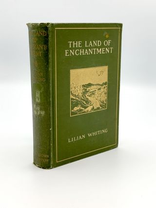 The Land of Enchantment. From Pike's Peak to the Pacific. Lilian WHITING