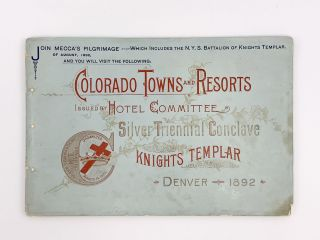 Colorado Towns and Resorts Issued by Silver Triennial Conclave Knights Templar. COLORADO