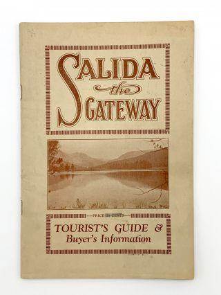 Cover title: Salida the Gateway. Tourist's Guide & Buyer's Information. COLORADO – SALIDA