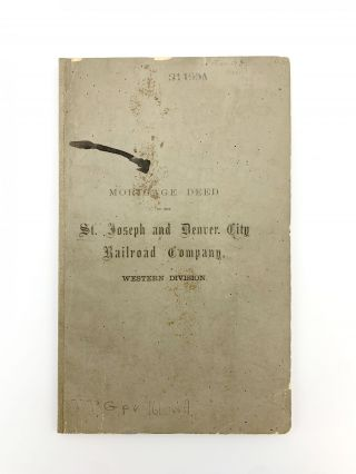 St. Joseph and Denver City Railroad Company, Western Division, Mortgage Deed of Trust or Railroad...
