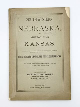 South-Western Nebraska, and North-Western Kansas. A Brief Description of the Country, its...