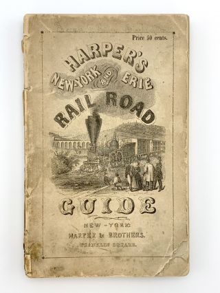 Harper's New York and Erie Rail-Road Guide Book: Containing a Description of the Scenery, Rivers,...