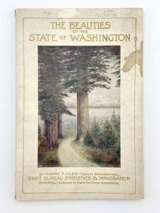 The Beauties of the State of Washington. A Book for Tourists. Harry F. GILES