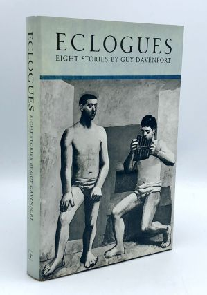 Eclogues: Eight Stories. Guy DAVENPORT.