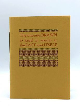 Cover title:] The Wise Men Drawn to Kneel in Wonder at the Fact so of Itself. BLACK SPARROW...