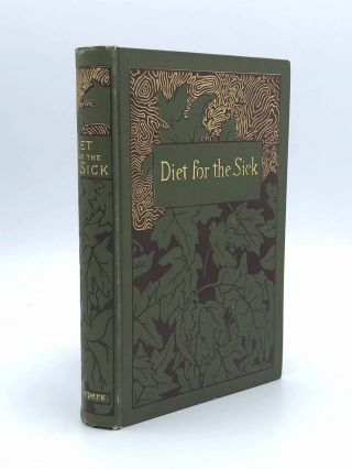 Diet for the Sick A Treatise on the Values of Foods, Their Application to Special Conditions of Health and Disease, and on the Best Methods of their Preparation. Mary F. HENDERSON.