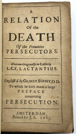 A relation of the death of the primitive persecutors. English'd by Gilbert Burnet. To which he...