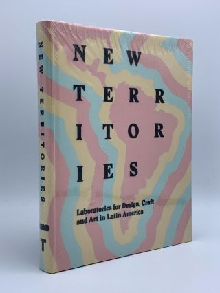 New Territories: Laboratories for Design, Craft and Art in Latin America