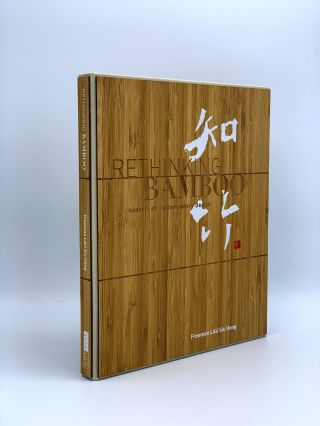 Rethinking Bamboo. Aspects of Contemporary Design. Feeman Siu Hong LAU