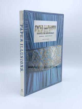 Paper Illusions. The Art of Isabelle de Borchgrave. Barbara and Ren STOELTIE.