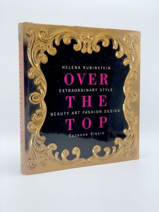 Helena Rubinstein: Over the Top. Suzanne SLESIN