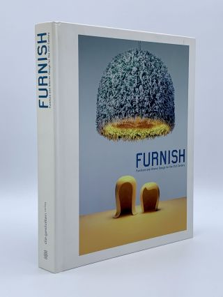 Furnish: Furniture and Interior Design for the 21st Century. Robert KLANTEN, Sophie LOVELL