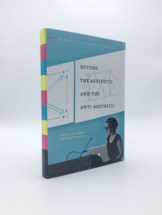 Beyond the Aesthetic and the Anti-Aesthetic. James ELKINS, Montgomery HARPER