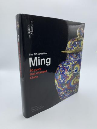 Ming: 50 Years that Changed China. Jessica HARRISON-HALL, Craig CLUNAS