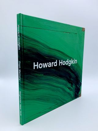 Howard Hodgkin: From Memory. Lawrence JAMES