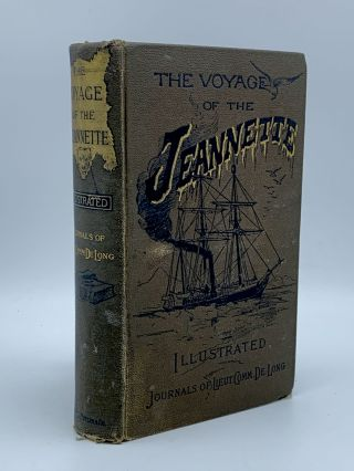The Voyage of the Jeannette. The Ship and Ice Journals. George W. DE LONG, Emma De Long
