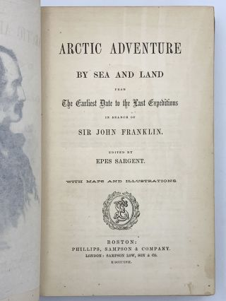 Arctic Adventure By Sea and Land From the Earliest Date to the Last Expeditions in Search of Sir John Franklin