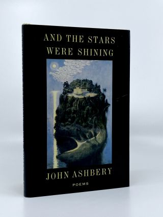 And the Stars Were Shining. John ASHBERY