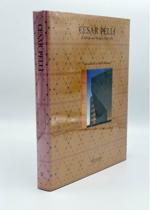 Cesar Pell. Buildings and Projects 1963-1990. Cesar PELLI, Paul GOLDBERGER, introduction