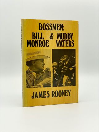 Bossmen: Bill Monroe & Muddy Waters. James ROONEY