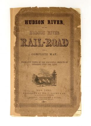 Hudson River and the Hudson River Railroad: with a complete map and wood cut views of the...
