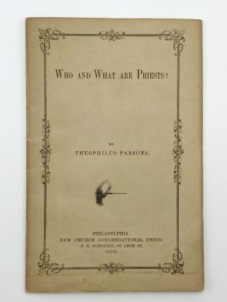 Who and What are Priests? Theophilus PARSONS, Jr