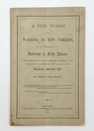 A Few Words of Warning to New Yorkers on the Consequences of a Railroad in Fifth Avenue with...