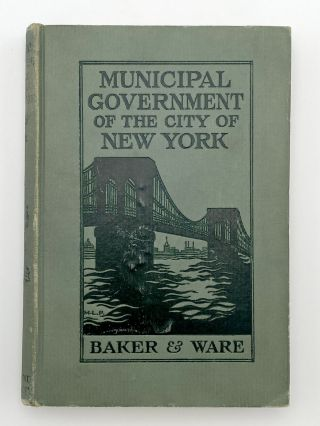 Municipal Government of the City of New York. Abby G. BAKER, Abby H. WARE