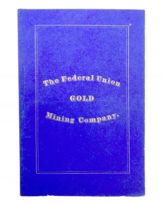 By-Laws of the Federal Union Mining Company, Clear Creek County, Colorado. Organized March 27,...