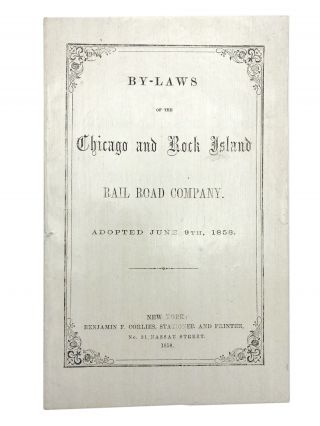 By-Laws of the Chicago and Rock Island Rail Road Company. Adopted June 9th, 1858. CHICAGO AND...